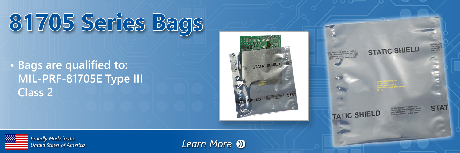 81705 Series Metal-In Bags are qualified to MIL-PRF-81705E Type III Class 2 - Click to Learn More