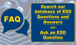 Search our database of ESD Questions and Answers -or- Ask an ESD Question